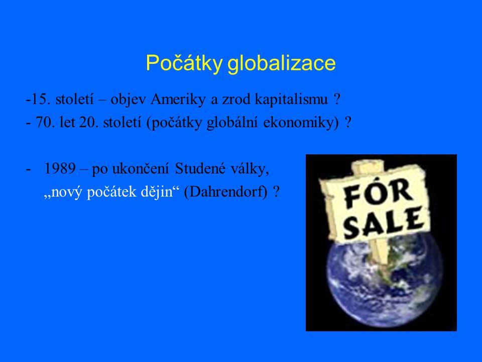 Počátky globalizace -15. století – objev Ameriky a zrod kapitalismu