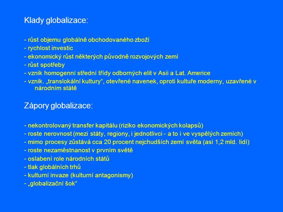 Klady globalizace: Zápory globalizace: