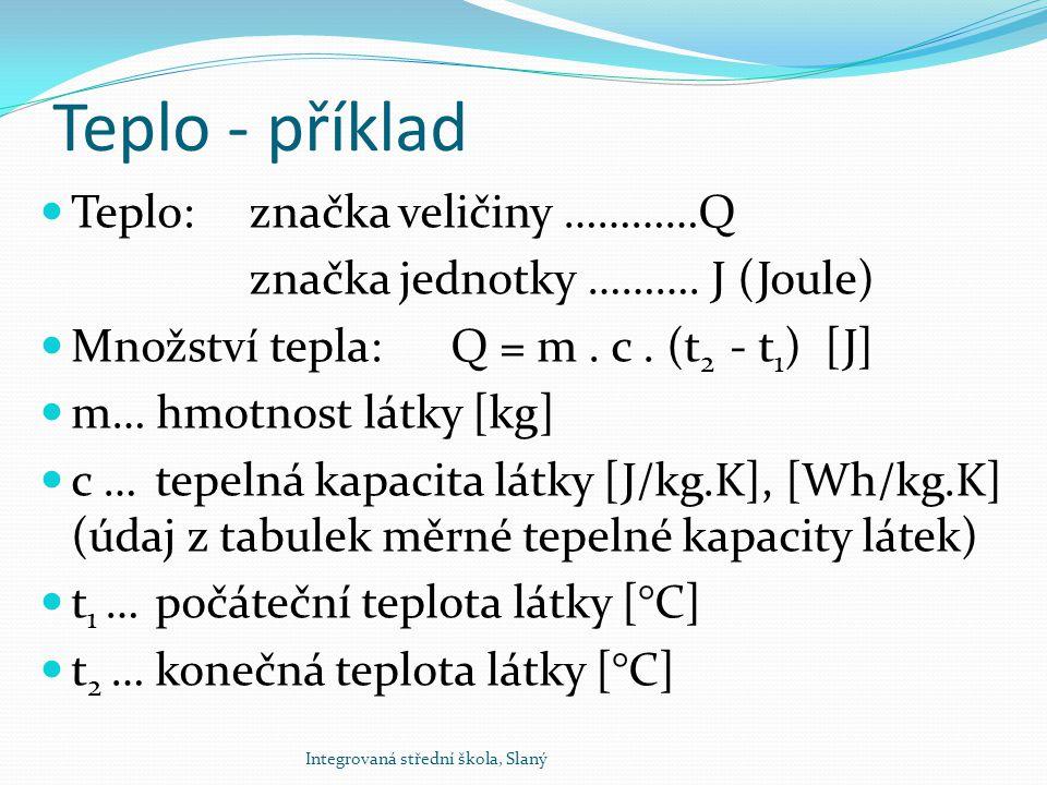 Teplo - příklad Teplo: značka veličiny …………Q