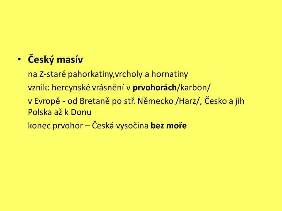 Český masív vznik: hercynské vrásnění v prvohorách/karbon/