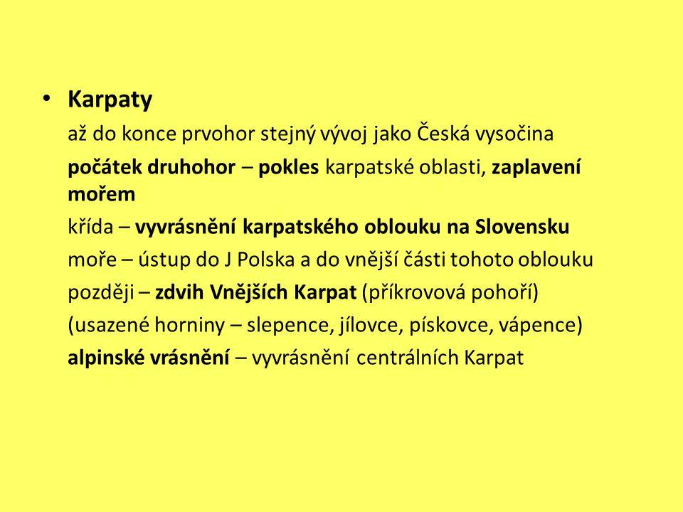 Karpaty až do konce prvohor stejný vývoj jako Česká vysočina