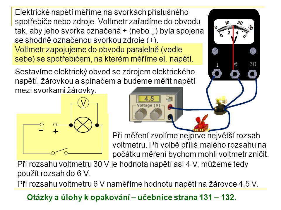 Při rozsahu voltmetru 6 V naměříme hodnotu napětí na žárovce 4,5 V.