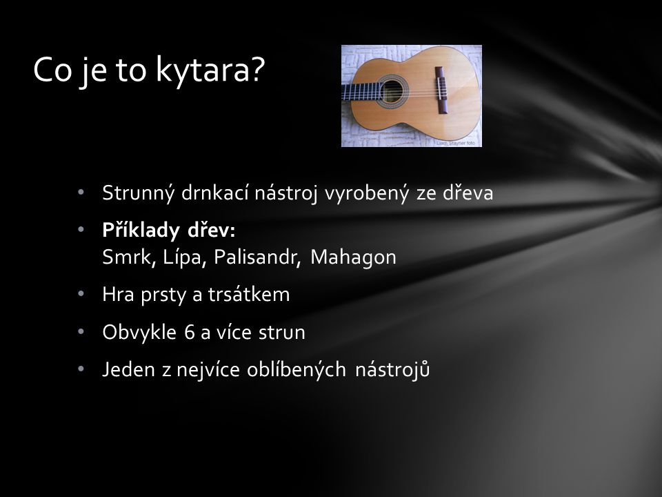 Co je to kytara Strunný drnkací nástroj vyrobený ze dřeva