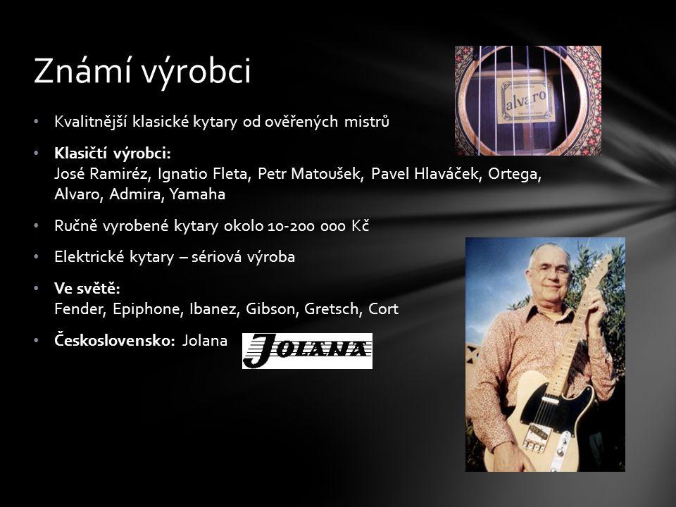 Známí výrobci Kvalitnější klasické kytary od ověřených mistrů