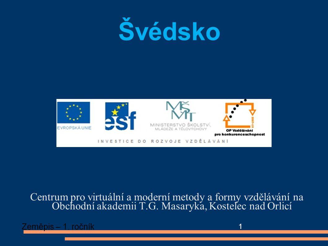 Švédsko Centrum pro virtuální a moderní metody a formy vzdělávání na Obchodní akademii T.G. Masaryka, Kostelec nad Orlicí.