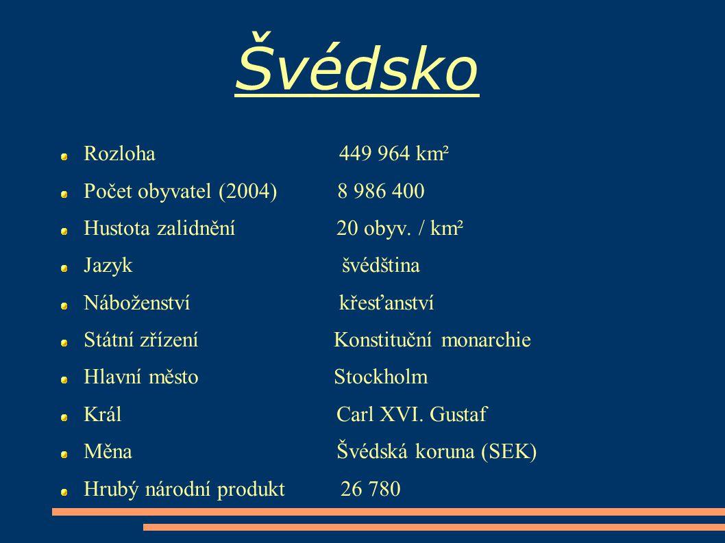 Švédsko Rozloha 449 964 km² Počet obyvatel (2004) 8 986 400
