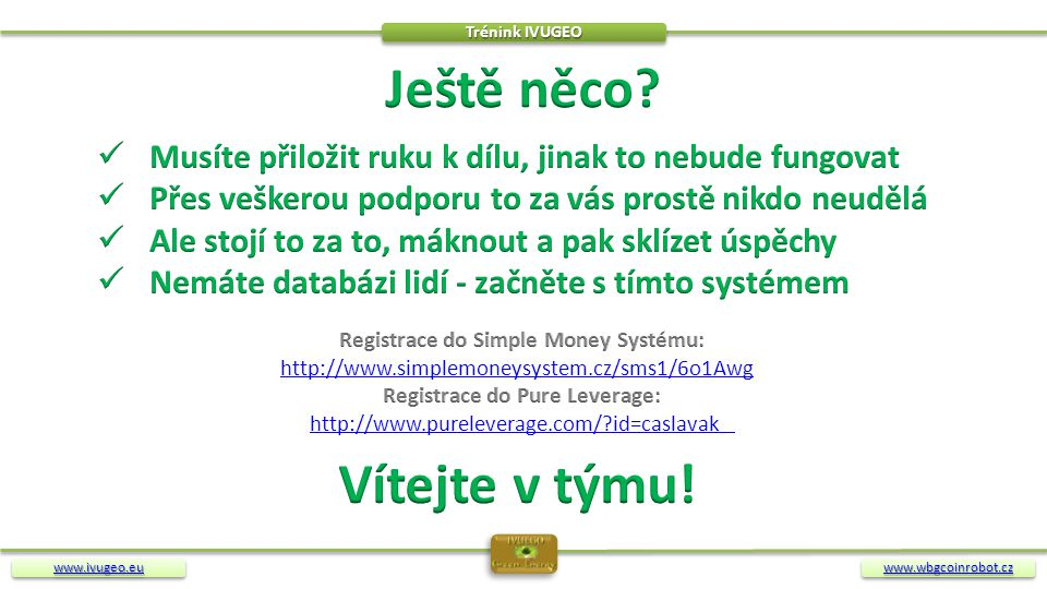 Registrace do Simple Money Systému: Registrace do Pure Leverage: