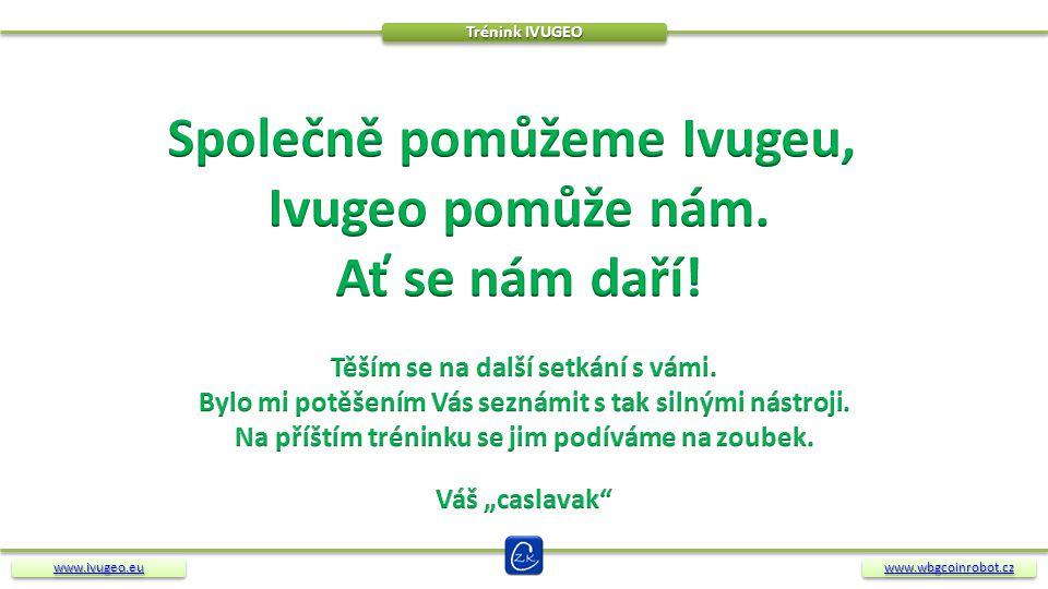 Společně pomůžeme Ivugeu, Ivugeo pomůže nám. Ať se nám daří!