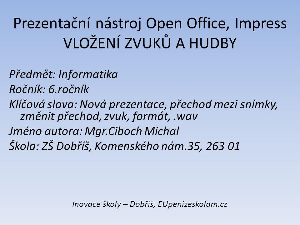 Prezentační nástroj Open Office, Impress VLOŽENÍ ZVUKŮ A HUDBY