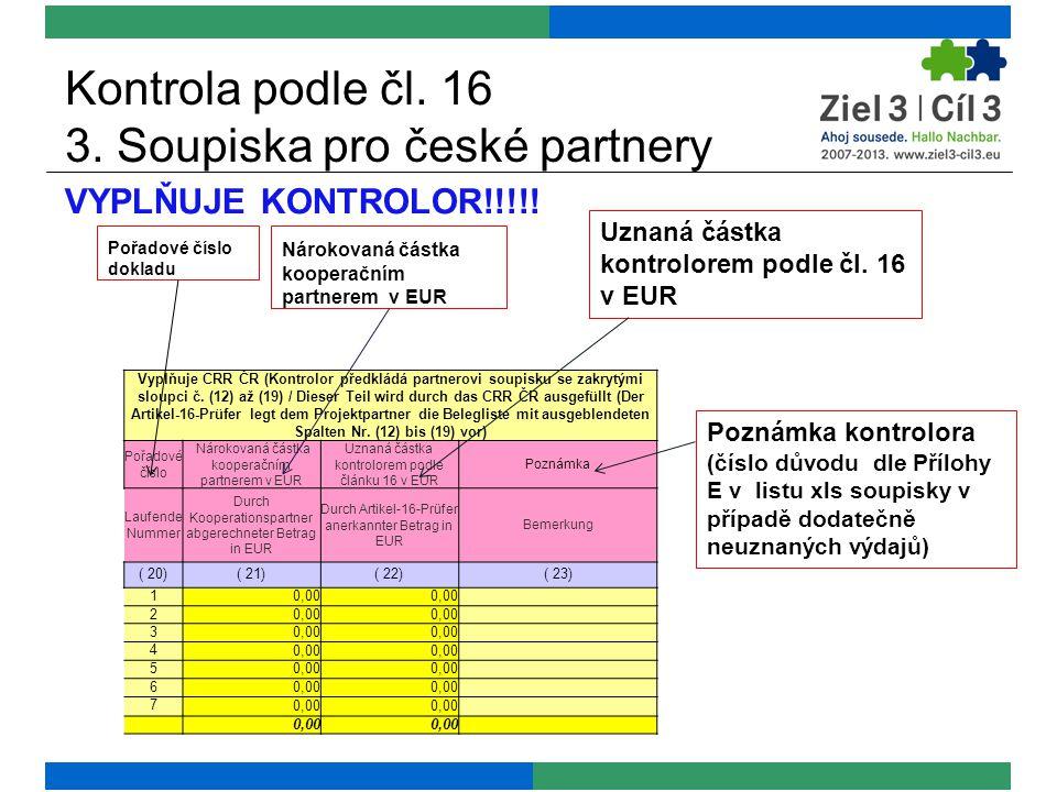 Kontrola podle čl. 16 3. Soupiska pro české partnery