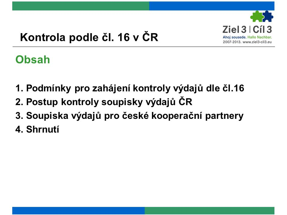 Kontrola podle čl. 16 v ČR Obsah