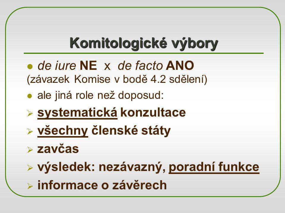 Komitologické výbory de iure NE x de facto ANO systematická konzultace
