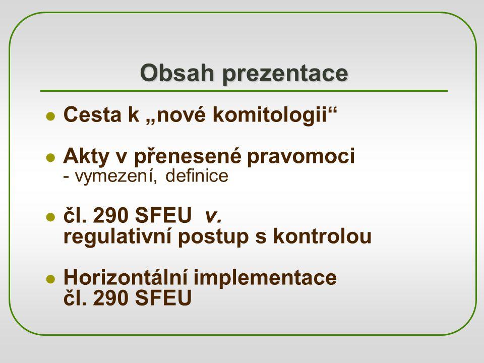 """Obsah prezentace Cesta k """"nové komitologii"""