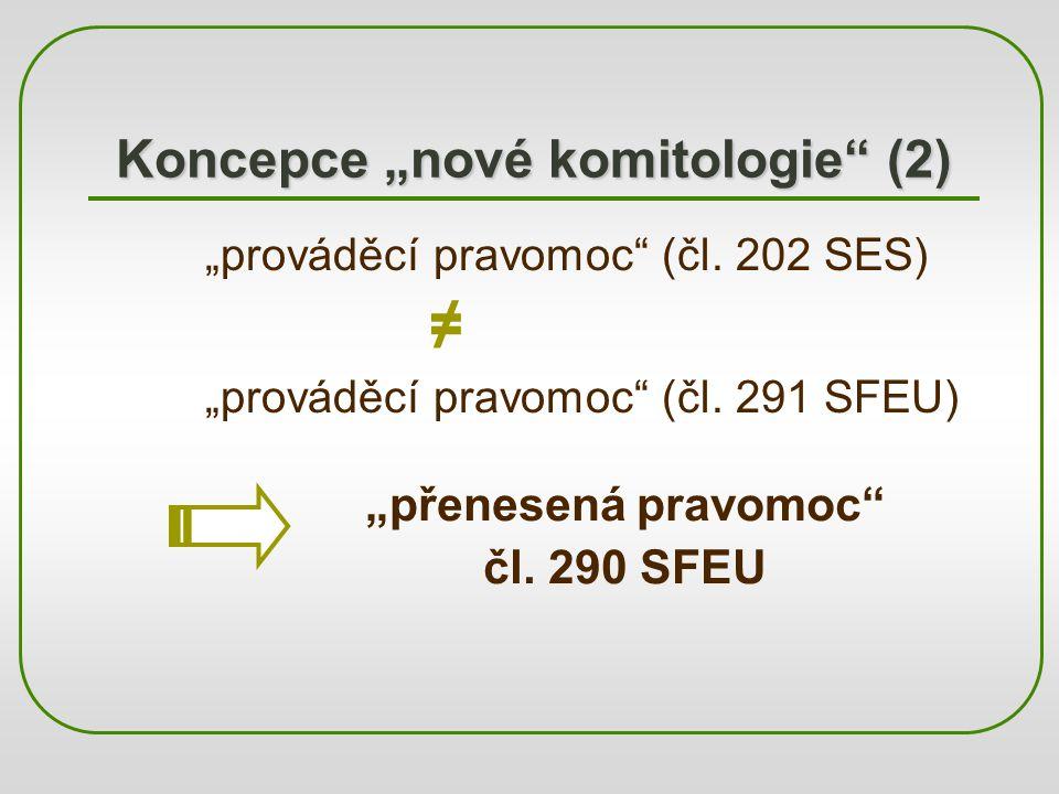 "Koncepce ""nové komitologie (2)"