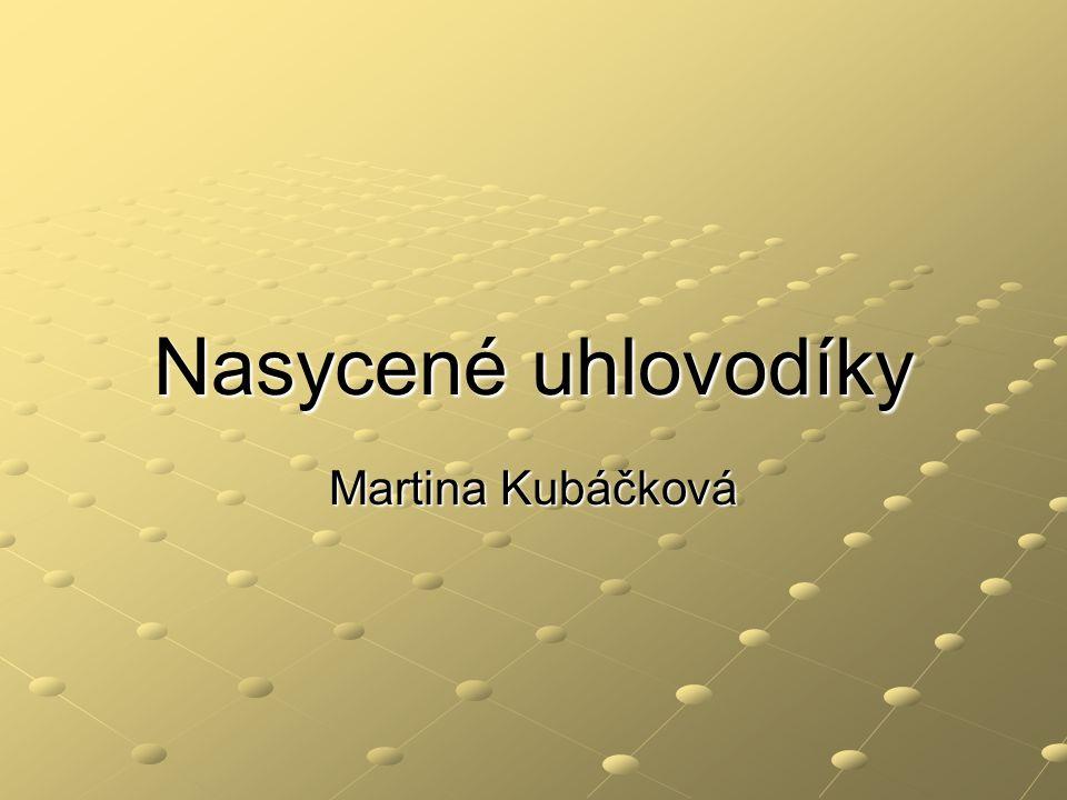 Nasycené uhlovodíky Martina Kubáčková