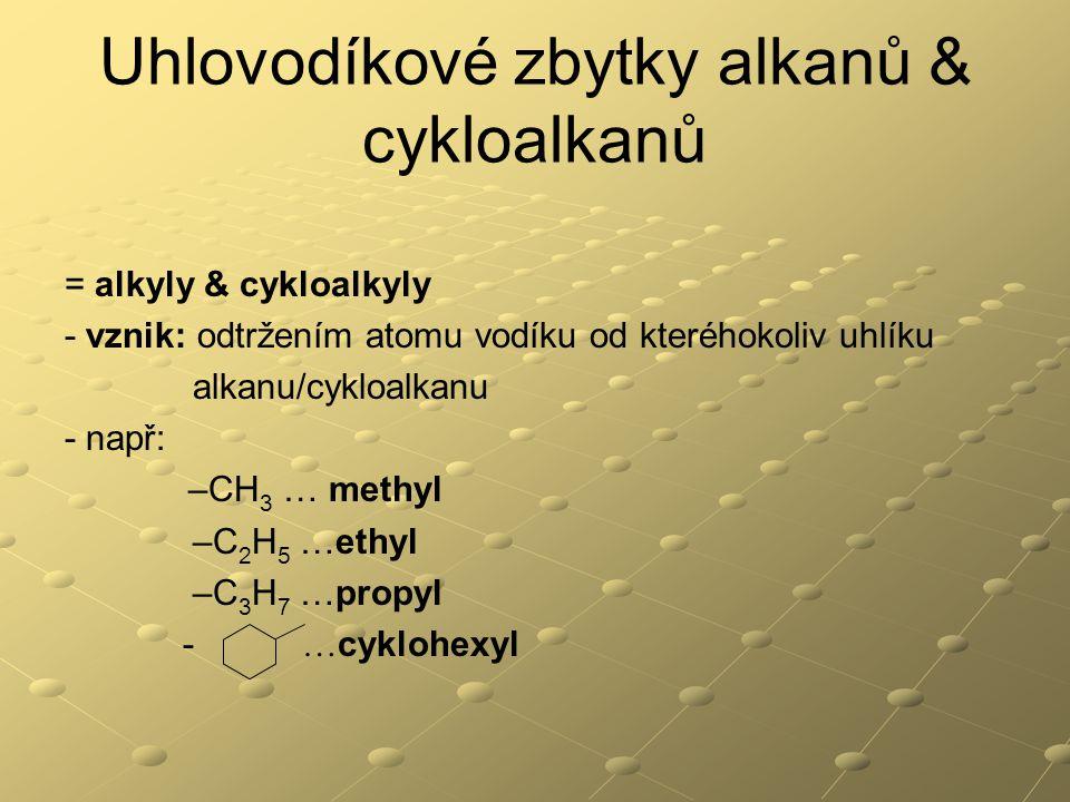 Uhlovodíkové zbytky alkanů & cykloalkanů