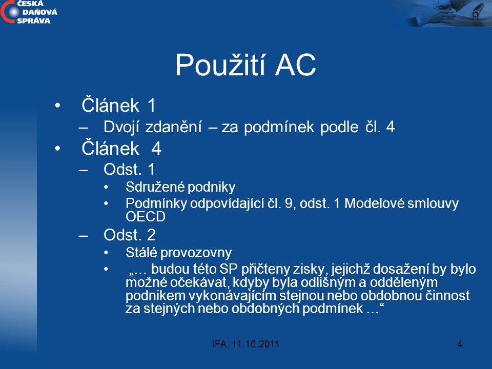 Použití AC Článek 1 Článek 4 Dvojí zdanění – za podmínek podle čl. 4