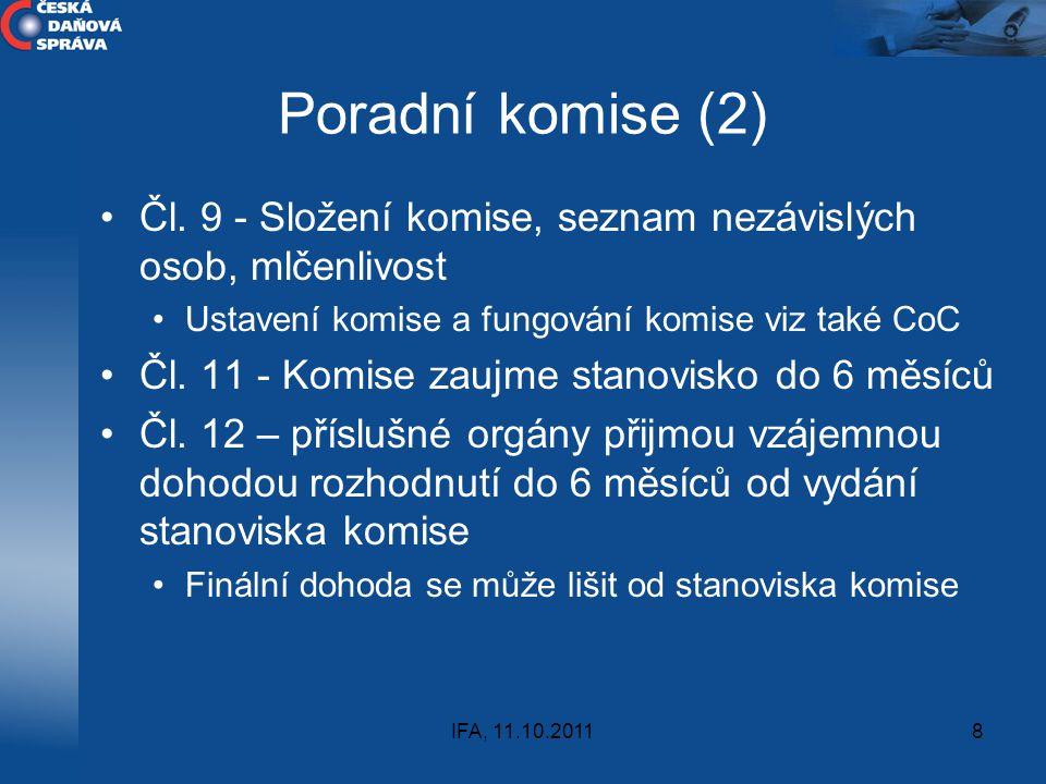 Poradní komise (2) Čl. 9 - Složení komise, seznam nezávislých osob, mlčenlivost. Ustavení komise a fungování komise viz také CoC.