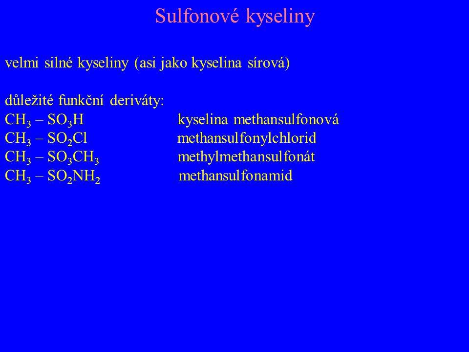 Sulfonové kyseliny velmi silné kyseliny (asi jako kyselina sírová)