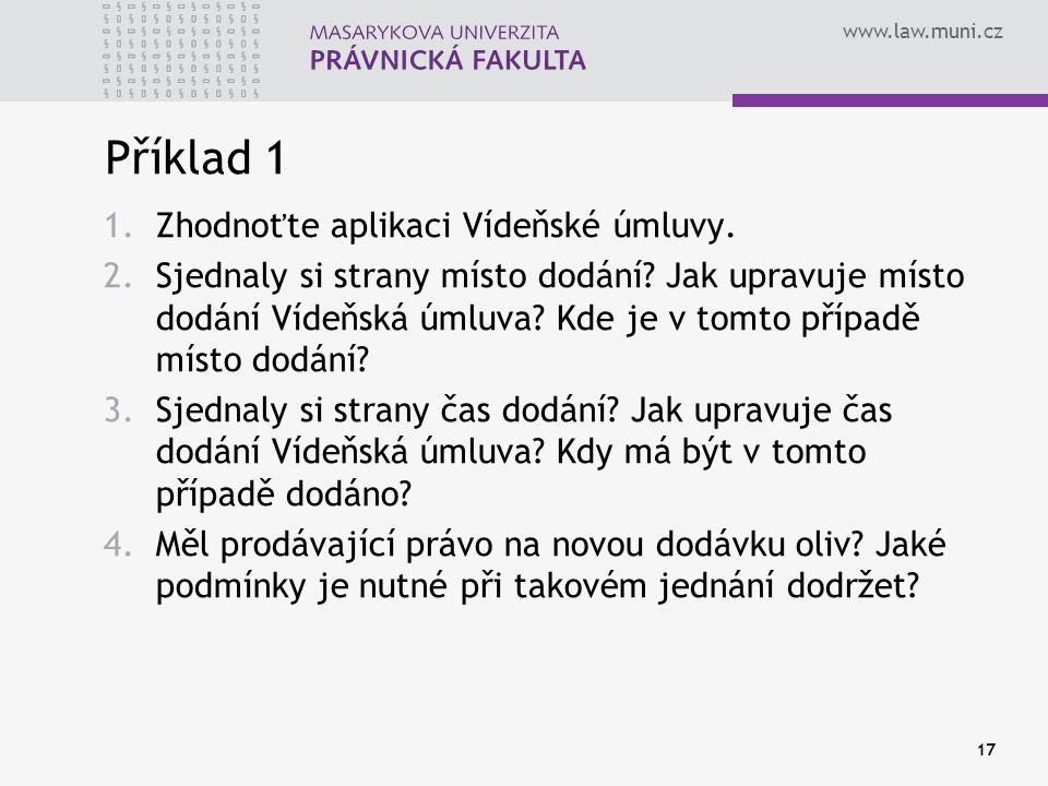 Příklad 1 Zhodnoťte aplikaci Vídeňské úmluvy.