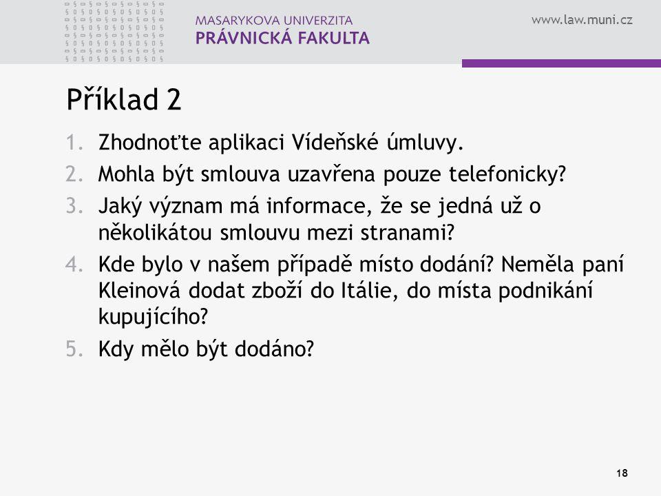 Příklad 2 Zhodnoťte aplikaci Vídeňské úmluvy.