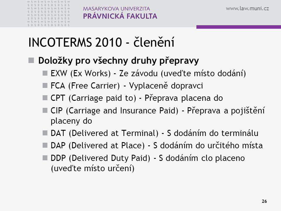 INCOTERMS 2010 - členění Doložky pro všechny druhy přepravy