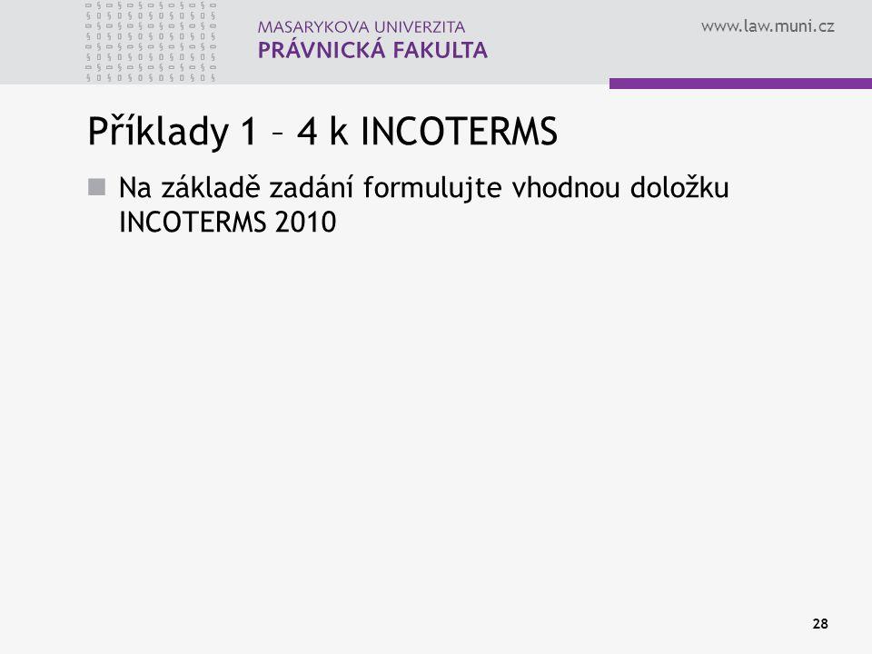 Příklady 1 – 4 k INCOTERMS Na základě zadání formulujte vhodnou doložku INCOTERMS 2010