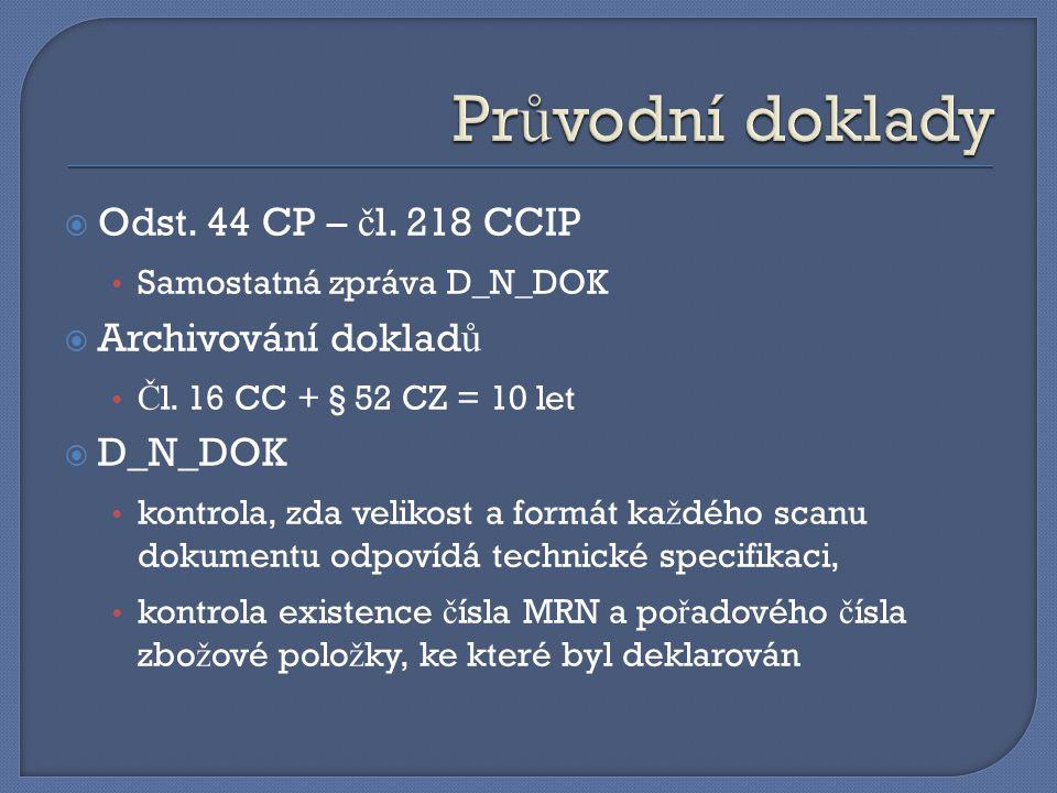 Průvodní doklady Odst. 44 CP – čl. 218 CCIP Archivování dokladů