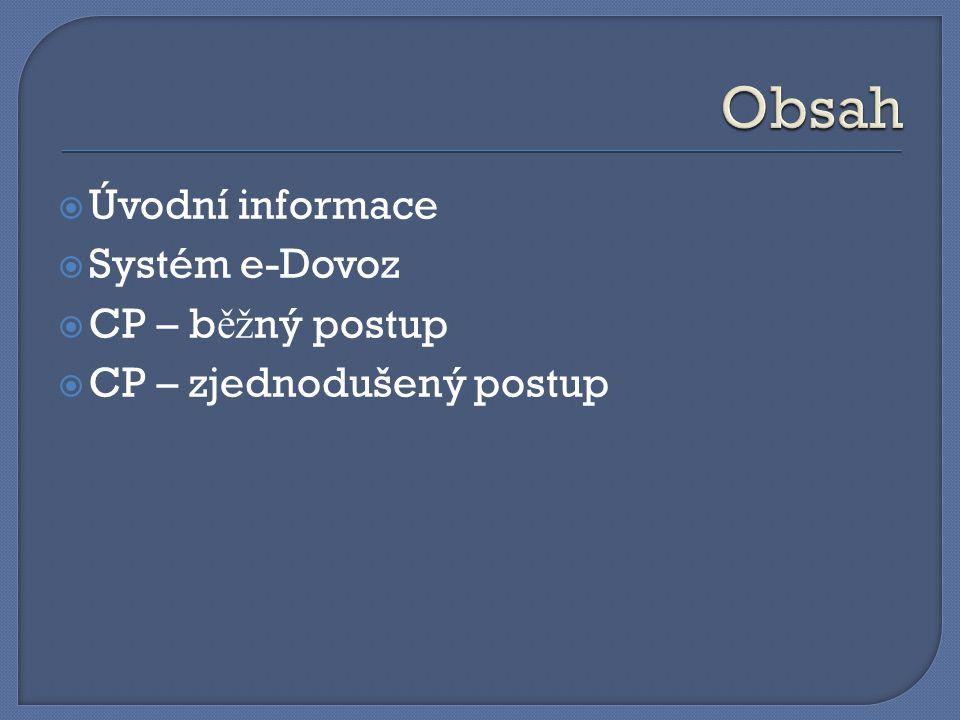 Obsah Úvodní informace Systém e-Dovoz CP – běžný postup