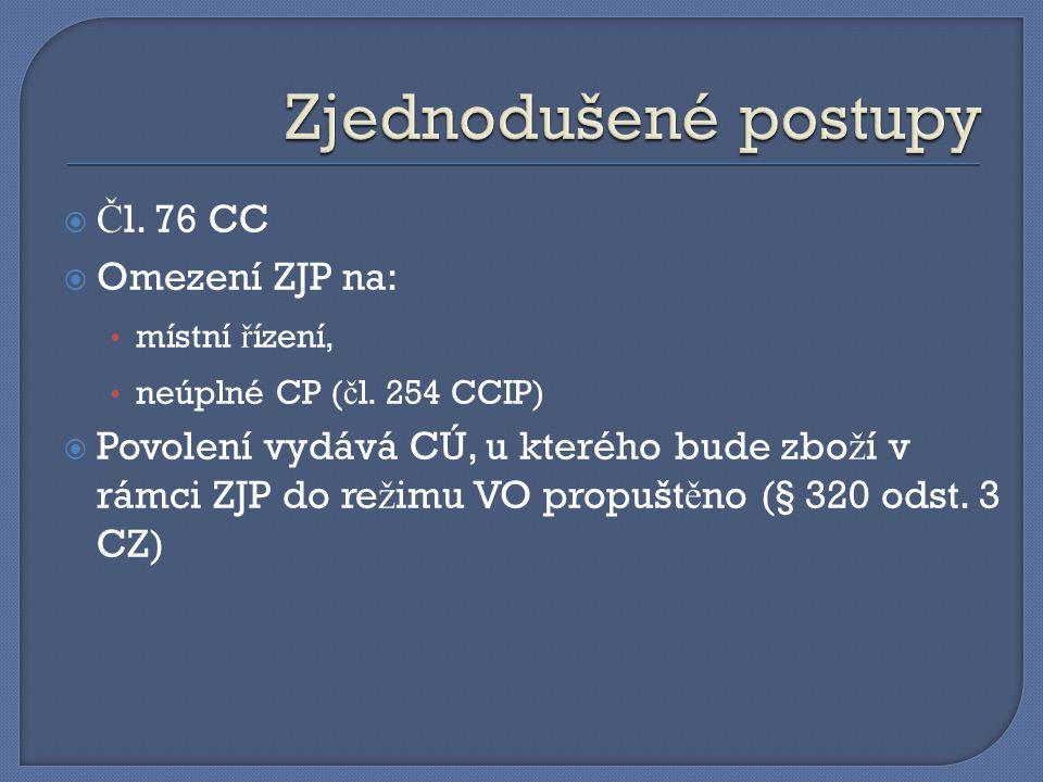 Zjednodušené postupy Čl. 76 CC Omezení ZJP na: