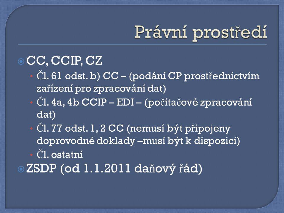 Právní prostředí CC, CCIP, CZ ZSDP (od 1.1.2011 daňový řád)