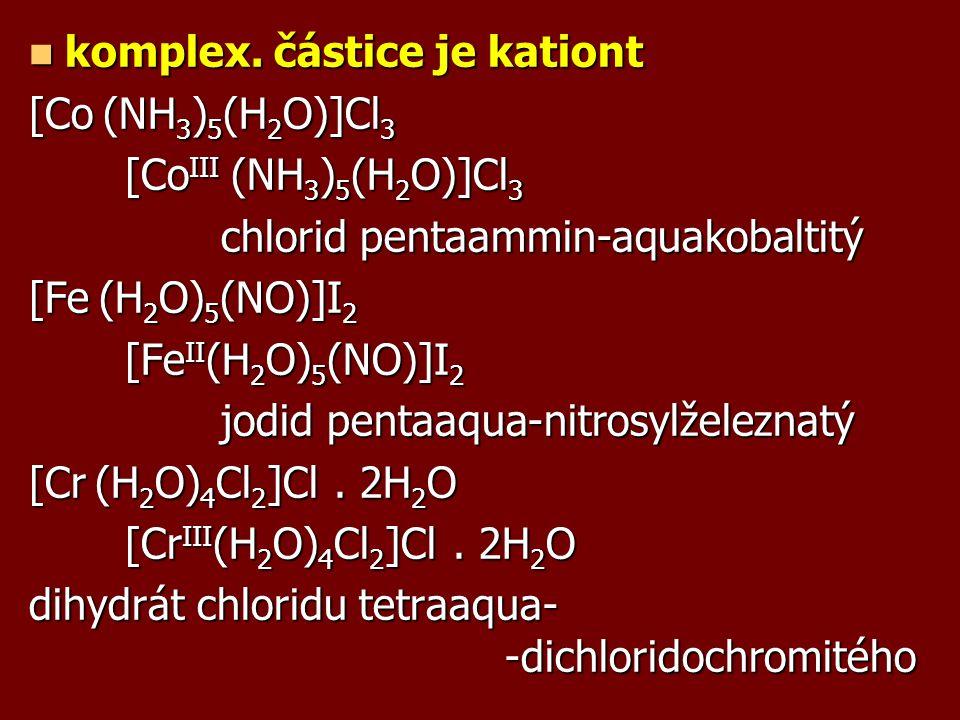 komplex. částice je kationt