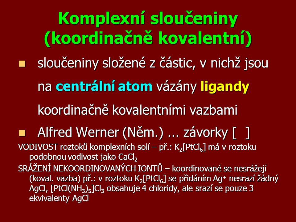 Komplexní sloučeniny (koordinačně kovalentní)