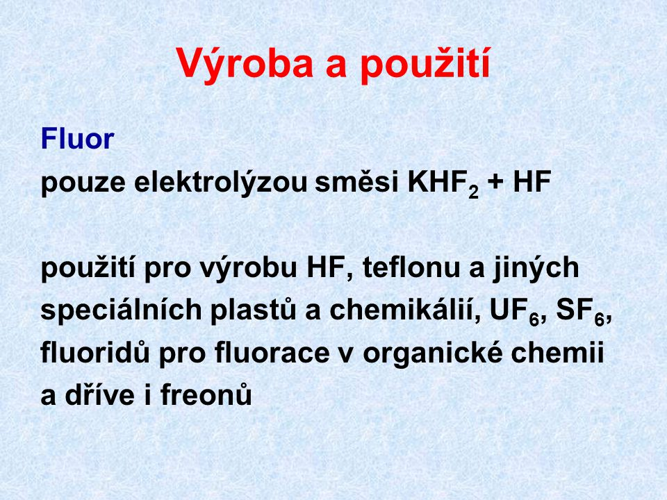 Výroba a použití Fluor pouze elektrolýzou směsi KHF2 + HF