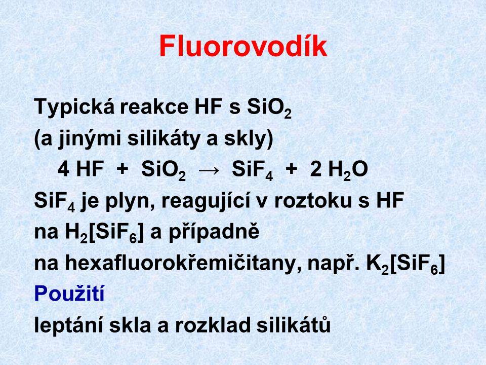 Fluorovodík Typická reakce HF s SiO2 (a jinými silikáty a skly)