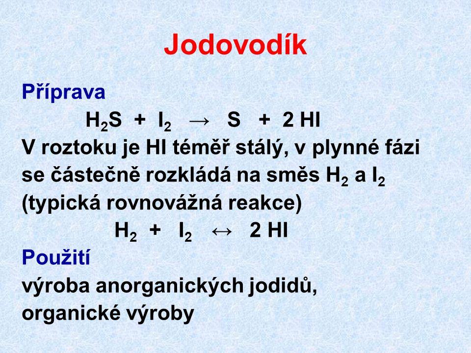 Jodovodík Příprava H2S + I2 → S + 2 HI