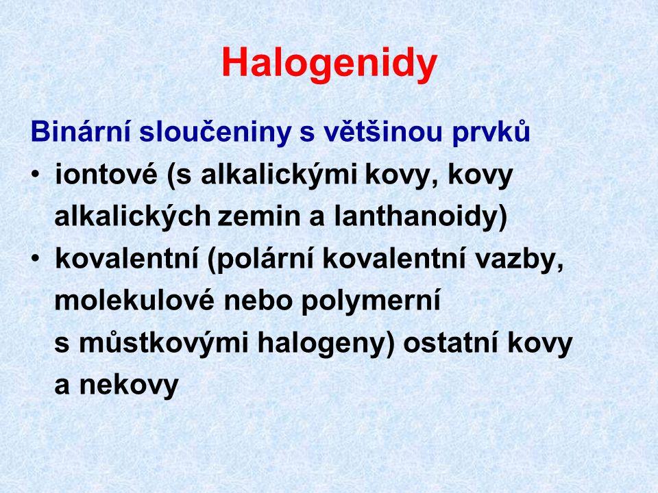Halogenidy Binární sloučeniny s většinou prvků