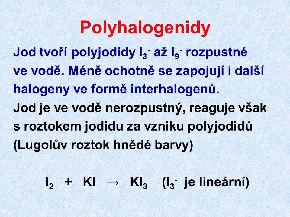 Polyhalogenidy Jod tvoří polyjodidy I3- až I9- rozpustné