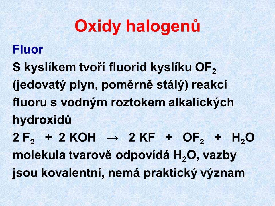Oxidy halogenů Fluor S kyslíkem tvoří fluorid kyslíku OF2