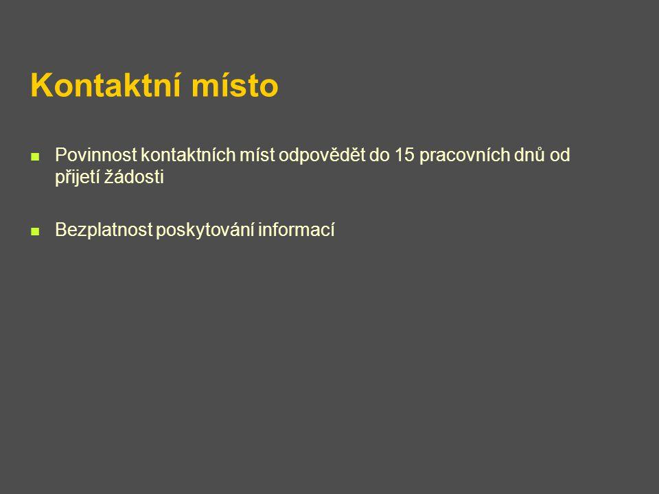 Kontaktní místo Povinnost kontaktních míst odpovědět do 15 pracovních dnů od přijetí žádosti.