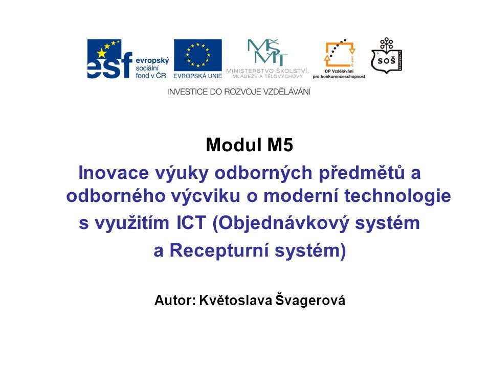 s využitím ICT (Objednávkový systém Autor: Květoslava Švagerová