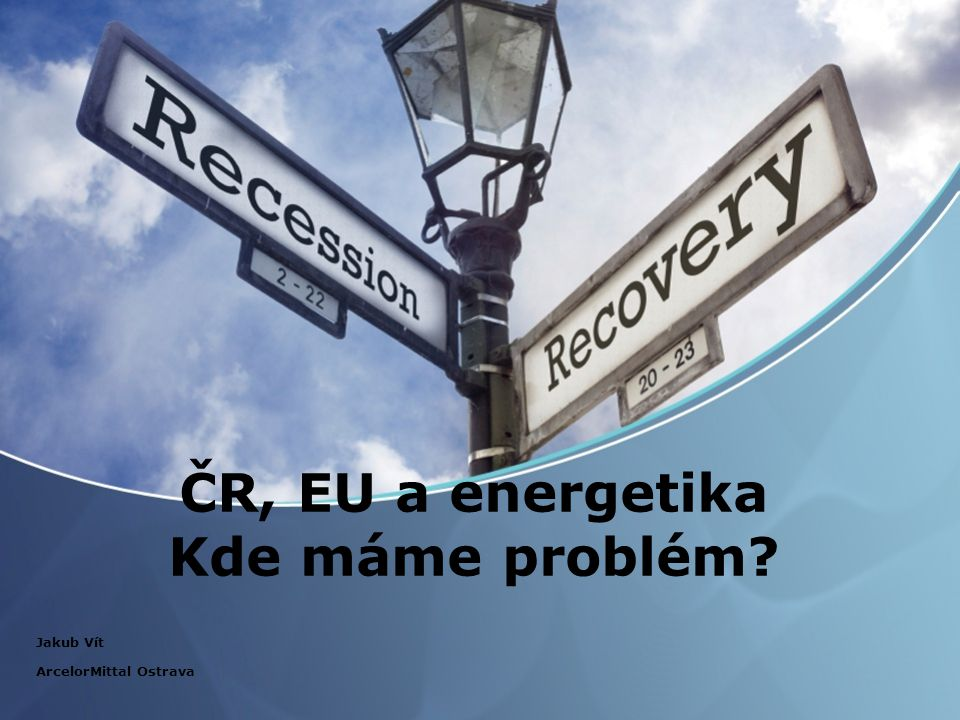 ČR, EU a energetika Kde máme problém