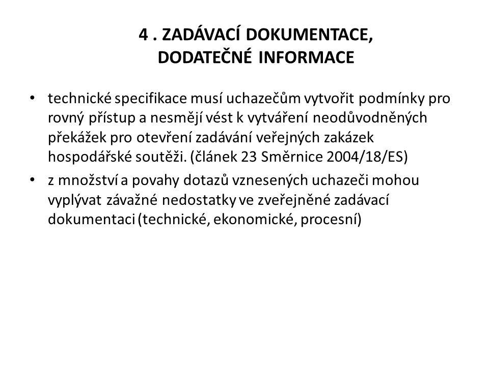 4 . ZADÁVACÍ DOKUMENTACE, DODATEČNÉ INFORMACE