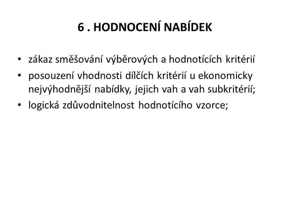6 . HODNOCENÍ NABÍDEK zákaz směšování výběrových a hodnotících kritérií.