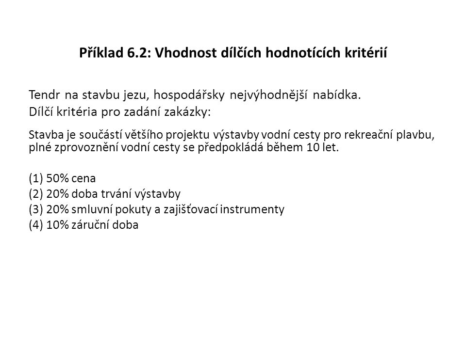 Příklad 6.2: Vhodnost dílčích hodnotících kritérií
