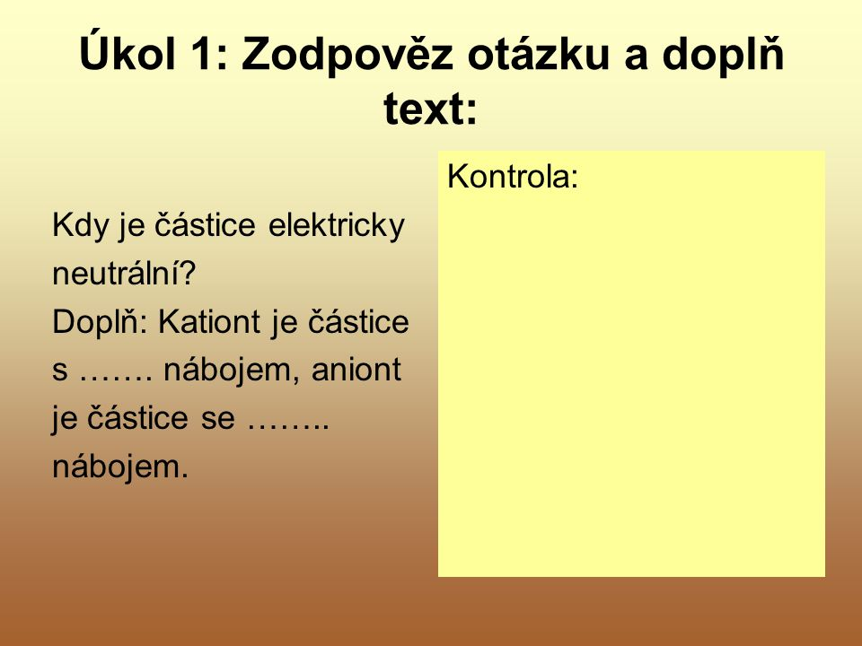 Úkol 1: Zodpověz otázku a doplň text:
