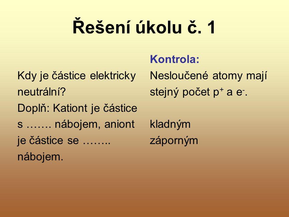 Řešení úkolu č. 1 Kdy je částice elektricky neutrální
