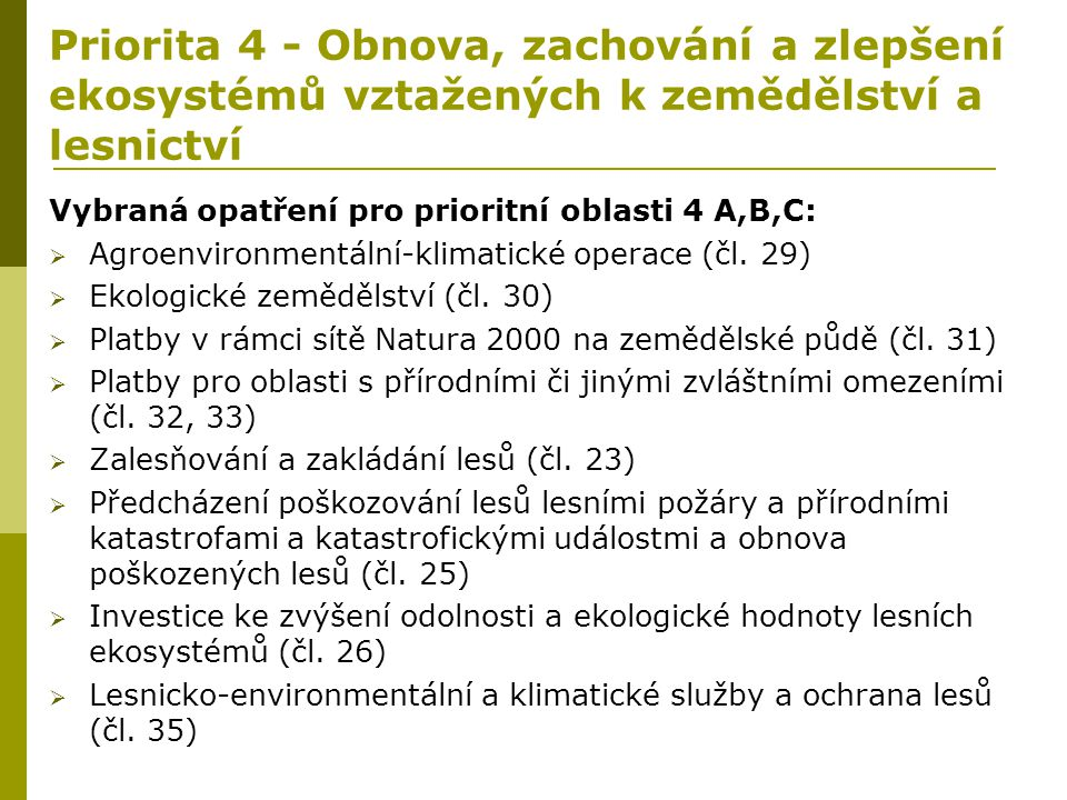 Priorita 4 - Obnova, zachování a zlepšení ekosystémů vztažených k zemědělství a lesnictví