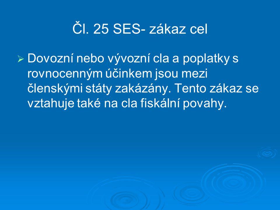 Čl. 25 SES- zákaz cel