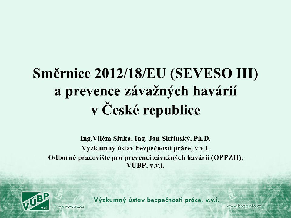 Směrnice 2012/18/EU (SEVESO III) a prevence závažných havárií v České republice